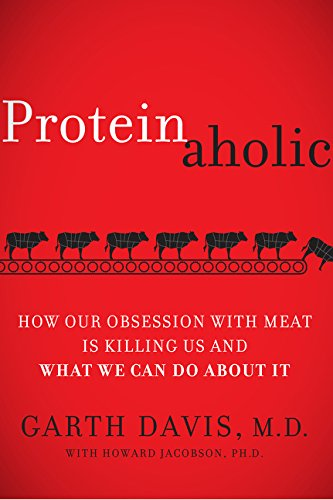 9780062279309: Proteinaholic: How Our Obsession with Meat Is Killing Us and What We Can Do About It