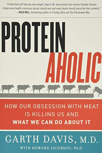 9780062279316: Proteinaholic: How Our Obsession with Meat Is Killing Us and What We Can Do About It
