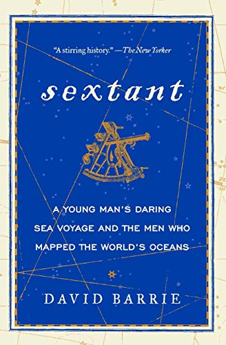 9780062279354: Sextant: A Young Man's Daring Sea Voyage and the Men Who Mapped the World's Oceans