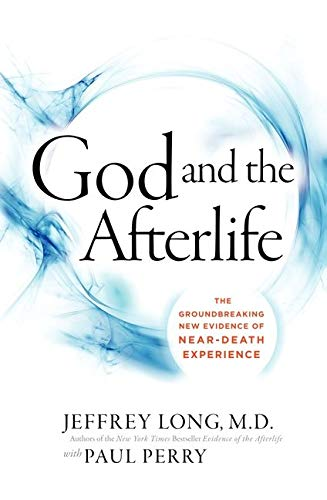 9780062279545: God and the Afterlife: The Groundbreaking New Evidence of Near-Death Experience