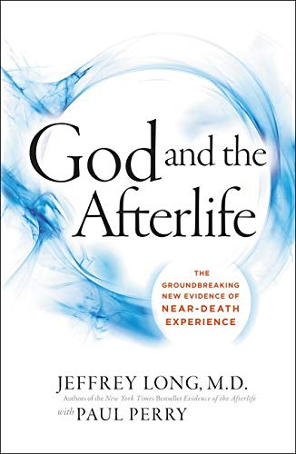 9780062279552: God and the Afterlife: The Groundbreaking New Evidence for God and Near-Death Experience