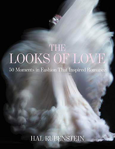 9780062279699: The Looks of Love: 50 Moments in Fashion That Inspired Romance