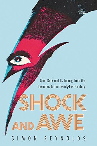 9780062279804: Shock and Awe: Glam Rock and Its Legacy, from the Seventies to the Twenty-first Century