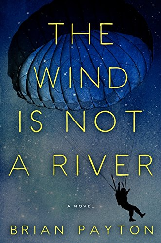 9780062279972: The Wind Is Not a River