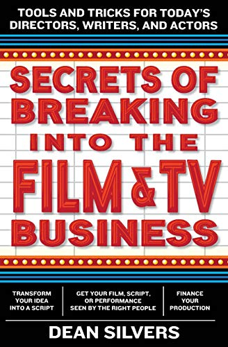 9780062280060: Secrets of Breaking into the Film and TV Business: Tools and Tricks for Today's Directors, Writers, and Actors