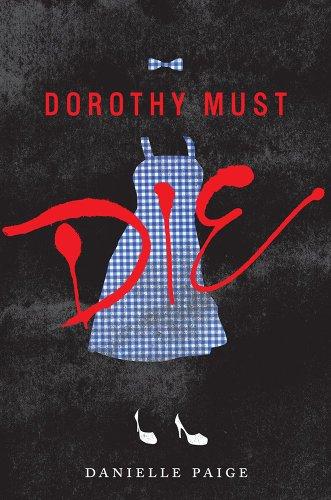 9780062280671: Dorothy Must Die