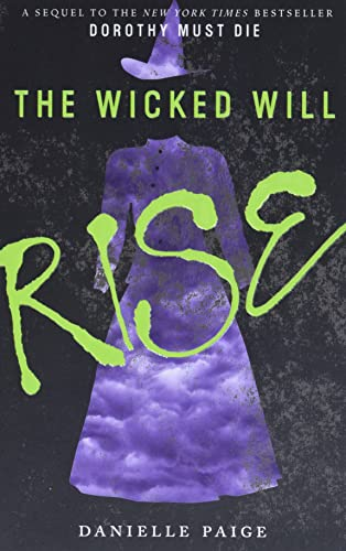 9780062280718: The Wicked Will Rise (Dorothy Must Die Novella)