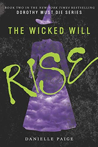9780062280718: The Wicked Will Rise (Dorothy Must Die)