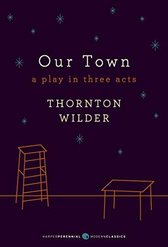 Beispielbild für Our Town: A Play in Three Acts: Deluxe Modern Classic (Harper Perennial Deluxe Editions) zum Verkauf von SecondSale