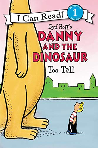 9780062281562: Danny and the Dinosaur: Too Tall (I Can Read Books: Level 1)