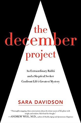 9780062281746: The December Project: An Extraordinary Rabbi and a Skeptical Seeker Confront Life's Greatest Mystery
