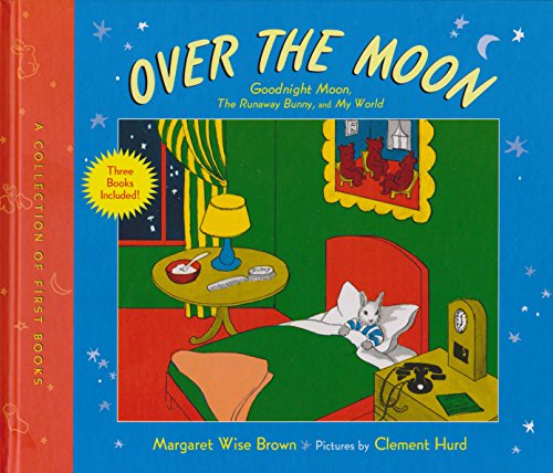 9780062281777: Over the Moon: A Collection of First Books; Goodnight Moon, the Runaway Bunny, and My World