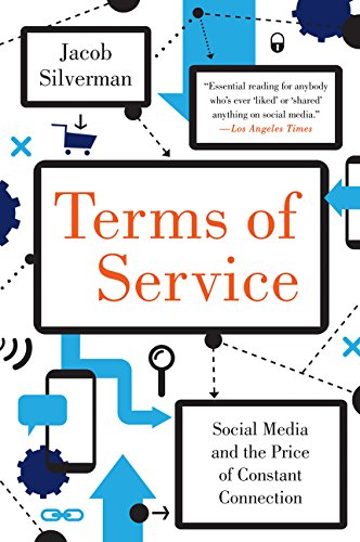9780062282484: Terms of Service: Social Media and the Price of Constant Connection
