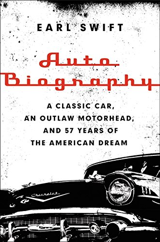 9780062282668: Auto Biography: A Classic Car, an Outlaw Motorhead, and 57 Years of the American Dream