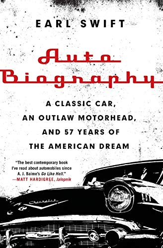 9780062282682: Auto Biography: A Classic Car, an Outlaw Motorhead, and 57 Years of the American Dream