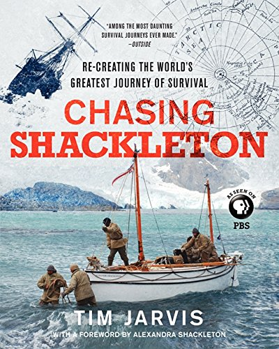 9780062282736: Chasing Shackleton: Re-Creating the World's Greatest Journey of Survival