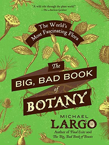 9780062282750: The Big, Bad Book of Botany: The World's Most Fascinating Flora