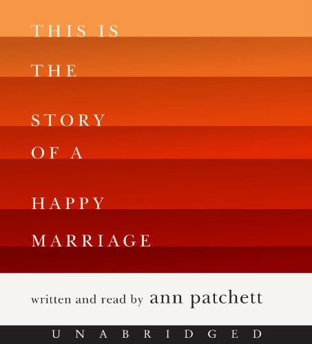 This Is the Story of a Happy Marriage Unabridged CD: Patchett, Ann