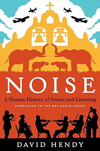 9780062283078: Noise: A Human History of Sound and Listening