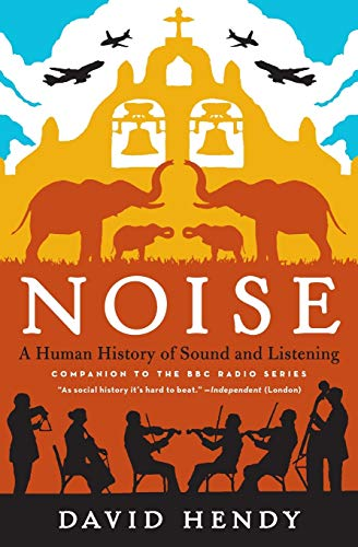9780062283085: Noise: A Human History of Sound and Listening