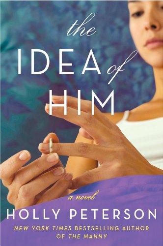9780062283108: The Idea of Him: A Novel