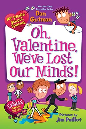 9780062284037: My Weird School Special: Oh, Valentine, We've Lost Our Minds!