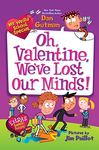 My Weird School Special: Oh, Valentine, We've Lost Our Minds!: Gutman, Dan