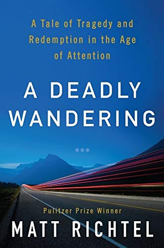 9780062284068: A Deadly Wandering: A Tale of Tragedy and Redemption in the Age of Attention