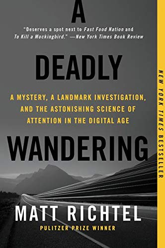 9780062284075: A Deadly Wandering: A Mystery, a Landmark Investigation, and the Astonishing Science of Attention in the Digital Age