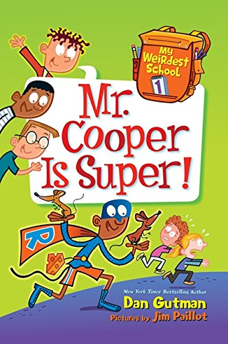 9780062284228: My Weirdest School #1: Mr. Cooper Is Super!
