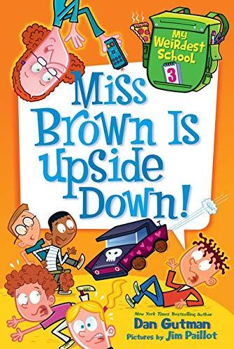 9780062284273: My Weirdest School #3: Miss Brown Is Upside Down!