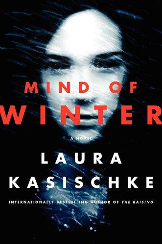Mind of Winter: Kasischke, Laura