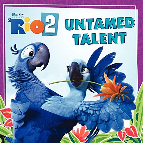9780062284969: Rio 2: Untamed Talent