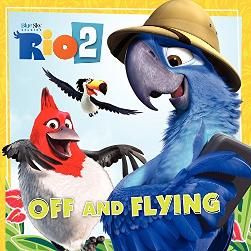 9780062284976: Rio 2: Off and Flying