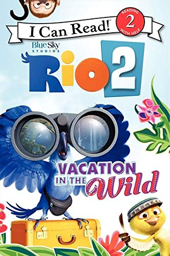 9780062284990: Rio 2: Vacation in the Wild (I Can Read Level 2)