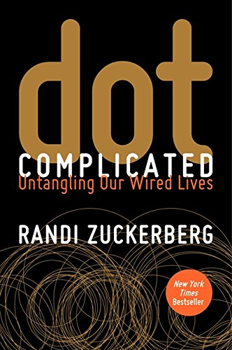 9780062285140: Dot Complicated: Untangling Our Wired Lives