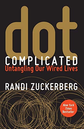 9780062285157: dot Complicated: Untangling Our Wired Lives
