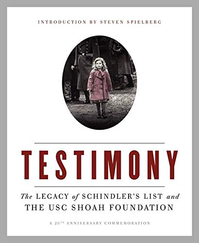9780062285188: Testimony: The Legacy of Schindler's List and the USC Shoah Foundation