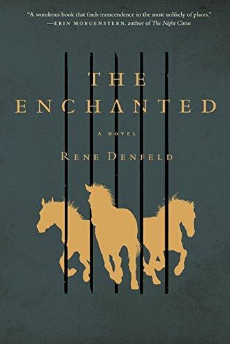 The Enchanted: A Novel: Denfeld, Rene