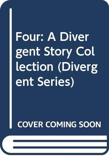 9780062285683: Four: A Divergent Story Collection (Divergent Series)