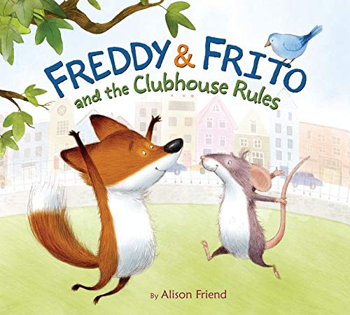 Freddy & Frito and the Clubhouse Rules: Friend, Alison