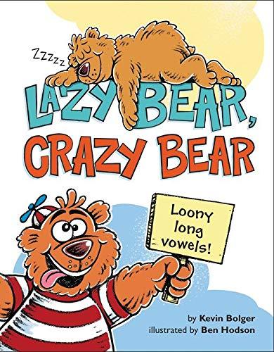 Lazy Bear, Crazy Bear: Loony Long Vowels: Bolger, Kevin