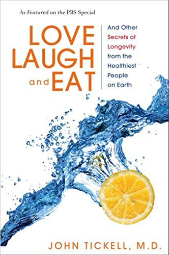 9780062286222: Love, Laugh, and Eat: And Other Secrets of Longevity from the Healthiest People on Earth