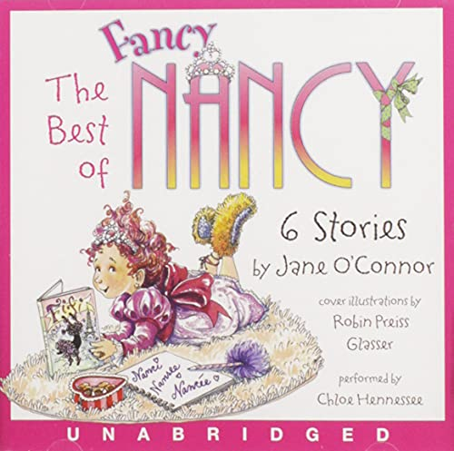 The Best of Fancy Nancy CD: O'Connor, Jane; Glasser, Robin Preiss