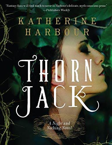 9780062286734: Thorn Jack: A Night and Nothing Novel (Night and Nothing Novels)
