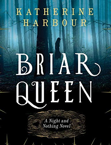 9780062286765: Briar Queen: A Night and Nothing Novel (Night and Nothing Novels)