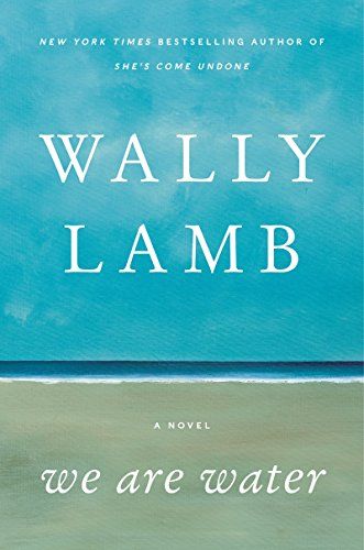 9780062287168: We Are Water: A Novel by Lamb, Wally (2013) Hardcover