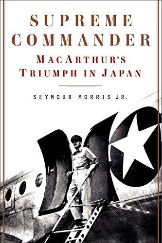 9780062287939: Supreme Commander: MacArthur's Triumph in Japan