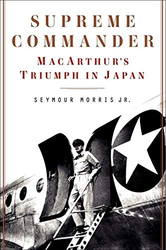 9780062287939: Supreme Commander: MacArthur's Triumph in Japan