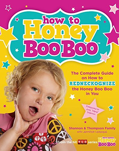 9780062288509: How to Honey Boo Boo: The Complete Guide on How to Redneckognize the Honey Boo Boo in You
